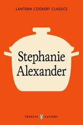 Lantern Cookery Classics by Stephanie Alexander