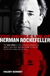 The Double Life Of Herman Rockefeller by Hilary Bonney