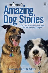 Petrescue's Amazing Dog Stories by Vickie Davy