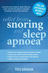 Relief From Snoring And Sleep Apnoea by Tess Graham