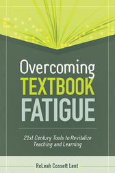 Overcoming Textbook Fatigue by ReLeah Cossett Lent
