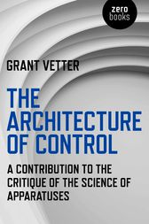 The Architecture of Control by Grant Vetter