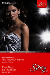 The Price Of Fame/One Night, So Pregnant! by Anne Oliver