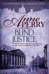 Blind Justice (William Monk Mystery, Book 19) by Anne Perry