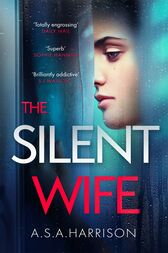 The Silent Wife: The gripping bestselling novel of betrayal, revenge and murder… by A. S. A. Harrison