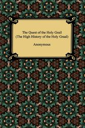 The Quest of the Holy Grail (The High History of the Holy Graal) by Anonymous