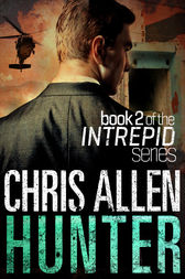 Hunter: The Alex Morgan Interpol Spy Thriller Series (Intrepid 2) by Chris Allen