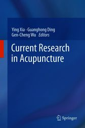Current Research in Acupuncture by Ying Xia
