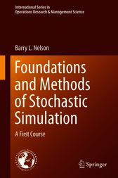 Foundations and Methods of Stochastic Simulation by Barry Nelson
