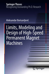 Limits, Modeling and Design of High-Speed Permanent Magnet Machines by Aleksandar Borisavljevic
