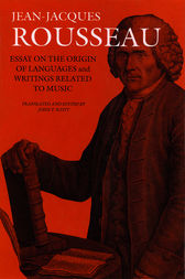 Essay on the Origin of Languages and Writings Related to Music by Jean Jacques Rousseau
