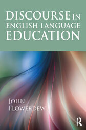 Discourse in English Language Education by John Flowerdew
