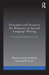 Principles and Practices for Response in Second Language Writing by Maureen Snow Andrade