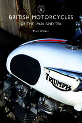 British Motorcycles of the 1960s and '70s by Mick Walker