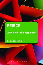 Peirce: A Guide for the Perplexed by Cornelis de Waal