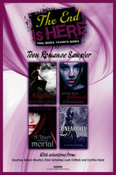 The End Is Here: Teen Romance Sampler by Courtney Allison Moulton