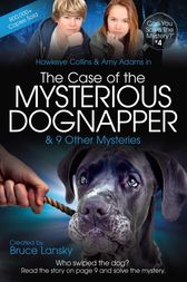 The Case of the Mysterious Dognapper by Bruce Lansky
