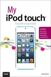 My iPod touch (covers iPod touch 4th and 5th generation running iOS 6) by Brad Miser