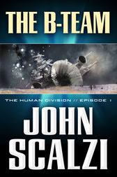The Human Division #1: The B-Team by John Scalzi