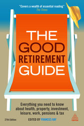The Good Retirement Guide 2013 by Frances Kay