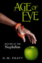 AGE OF EVE: Return of the Nephilim by D. M. Pratt