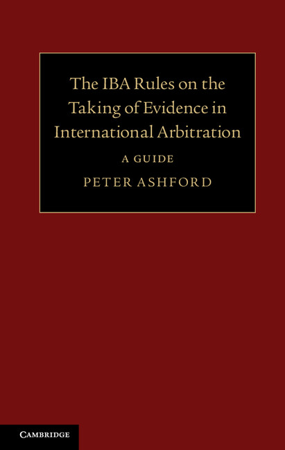 Download Ebook The IBA Rules on the Taking of Evidence in International Arbitration by Peter Ashford Pdf