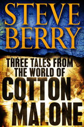 Three Tales from the World of Cotton Malone: The Balkan Escape, The Devil'sGold, and The Admiral's Mark (Short Stories) by Steve Berry