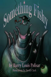 Something Fishy by Barry Louis Polisar