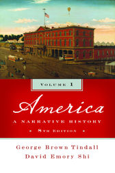 America: A Narrative History (Eighth Edition)  (Vol. 1) by George Brown Tindall