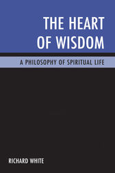 The Heart of Wisdom by Richard White