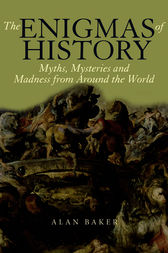 The Enigmas of History by Alan Baker