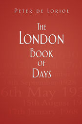 The London Book of Days by Peter de Loriol