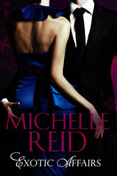 Exotic Affairs (Mills & Boon M&B) by Michelle Reid