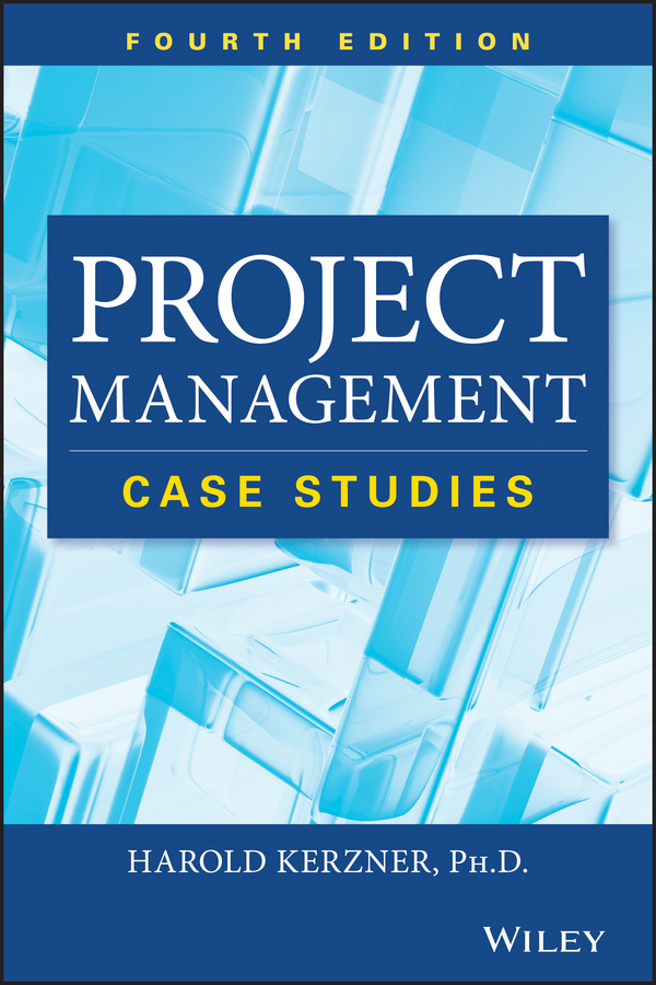 Download Ebook Project Management Case Studies (4th ed.) by Harold Kerzner Pdf