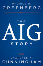The AIG Story by Maurice R. Greenberg