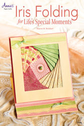 Iris Folding Cards for Life's Special Moments by Sharon M. Reinhart
