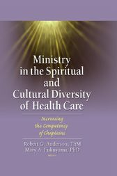 Ministry in the Spiritual and Cultural Diversity of Health Care by Robert Anderson