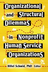 Organizational and Structural Dilemmas in Nonprofit Human Service Organizations by Hillel Schmid