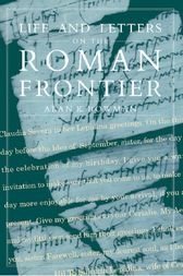 Life and Letters from the Roman Frontier by Alan Bowman