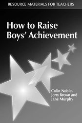How to Raise Boys' Achievement by Colin Noble