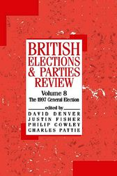 British Elections and Parties Review by Philip Cowley