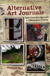 Alternative Art Journals by Margaret Peot