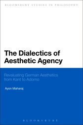 The Dialectics of Aesthetic Agency by Ayon Maharaj