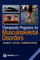 Therapeutic Programs for Musculoskeletal Disorders by James Wyss