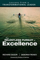 The Relentless Pursuit of Excellence by Richard D. Sagor