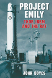 Project Emily Thor IRBM and the RAF by John Boyes