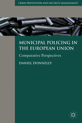 Municipal Policing in the European Union by Daniel Donnelly