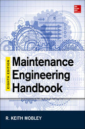Maintenance Engineering Handbook, Eighth Edition by Keith Mobley