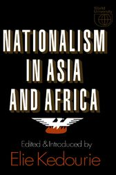 Nationalism in Asia and Africa by Elie Kedourie