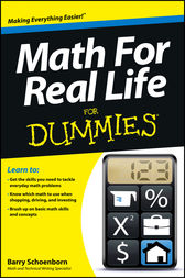 Math For Real Life For Dummies by Barry Schoenborn